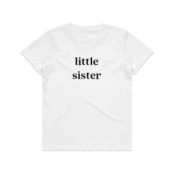 Coda Design Studio - Personalised Clothing for the Whole Family - Kids Tee White Little Sister